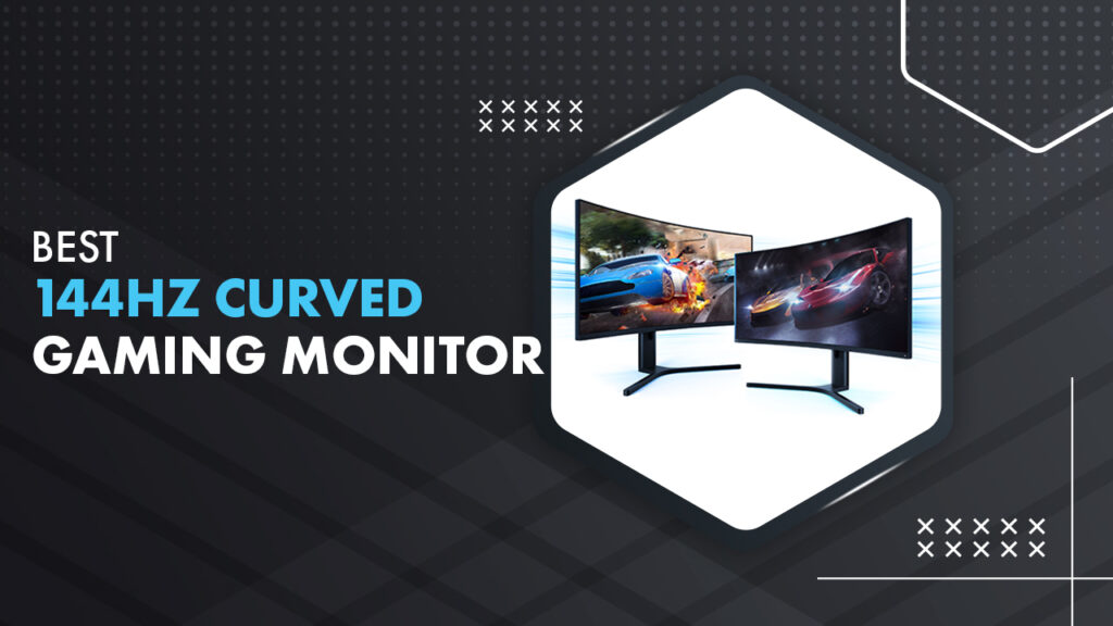 Best 144Hz Curved Gaming Monitor