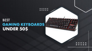 11 Best Gaming Keyboard Under $50 In 2021