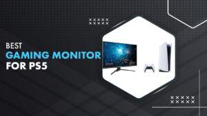 6 Best Gaming Monitor for Ps5 in 2021