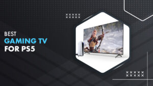 9 Best Gaming TV For PS5 in 2021