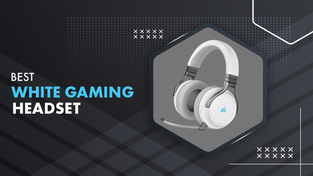 Best White Headset For Gaming