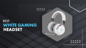 7 Best White Headset For Gaming in 2021