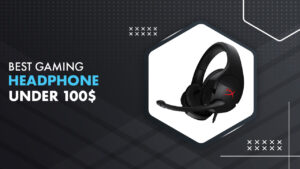 6 Best Gaming Headset for $100 In 2021
