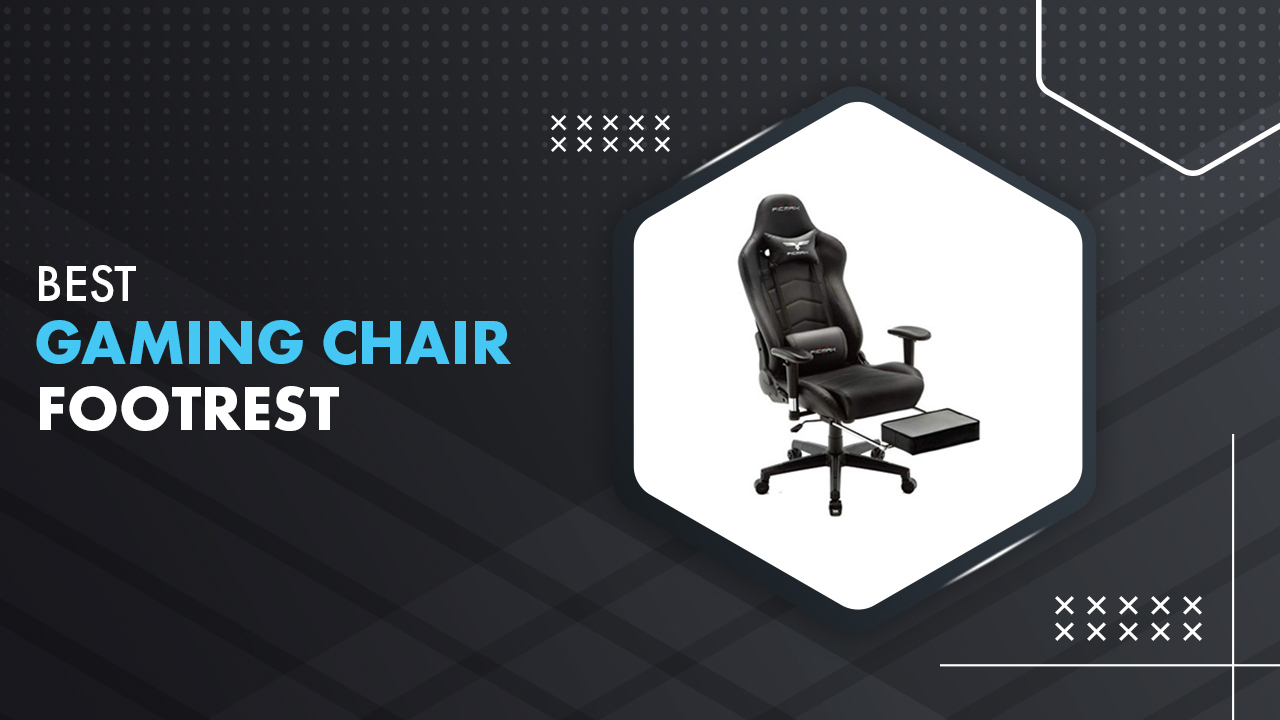 Best Gaming Chair with footrest