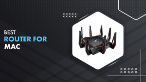7 Best Router for Mac in 2021